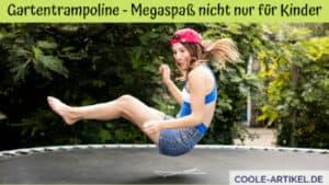 Gartentrampoline - Megaspaß nicht nur für Kinder